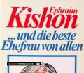 Kishon und die beste Ehefrau von allen. Von Ephraim Kishon (1994)