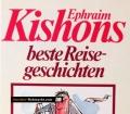 Kishons beste Reisegeschichten. Von Ephraim Kishon (1994)
