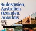 Südostasien, Australien, Ozeanien, Antarktis. Von James Hughes (1991)