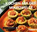 Kochen mit der Mikrowelle. Von Tupperware