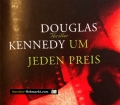 Um jeden Preis. Von Douglas Kennedy (2005)