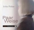Paar Weise. Von Erika Pluhar (2007)
