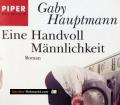 Eine Handvoll Männlichkeit. Von Gaby Hauptmann (2003)