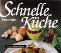 Schnelle Küche. Von Fritz Faist (1987)