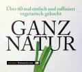 Ganz Natur. Von GU Verlag (1999)